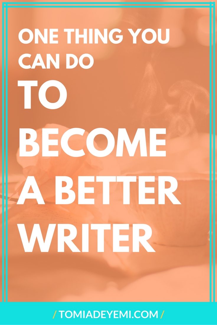 Your #writing time is limited. You owe it to yourself to make the most of it. Click here to learn one thing you can do right now to become a better writer!