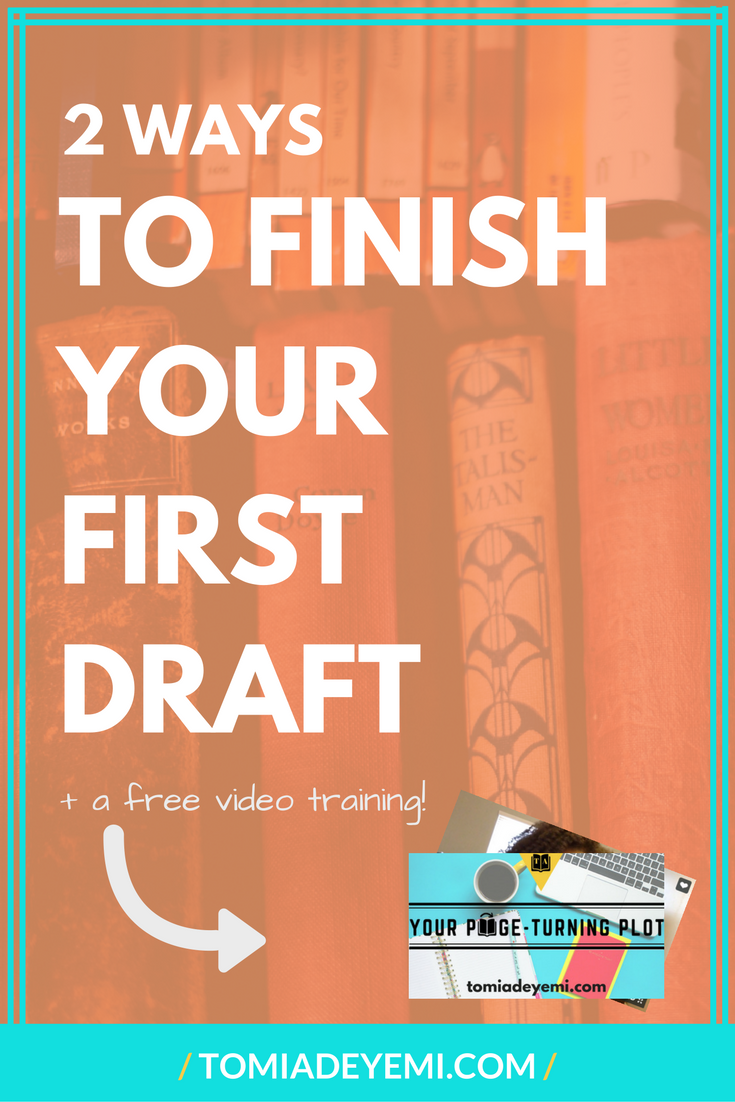 2 Ways To Finish Your First Draft