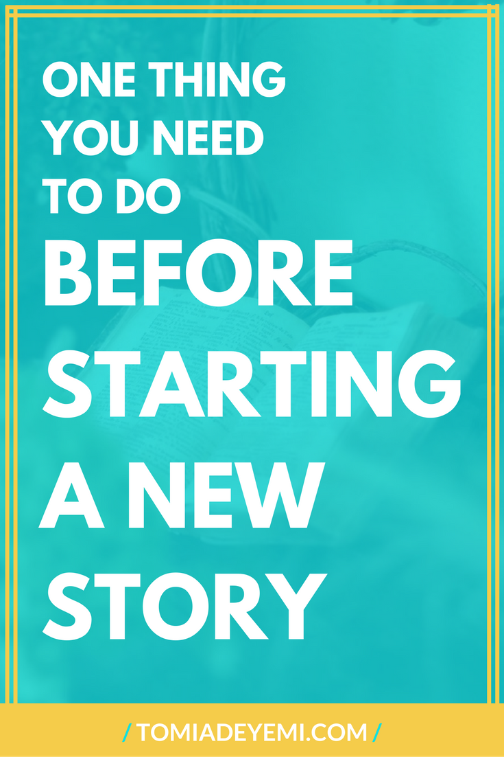 One Thing You Need To Do Before Starting A New Story