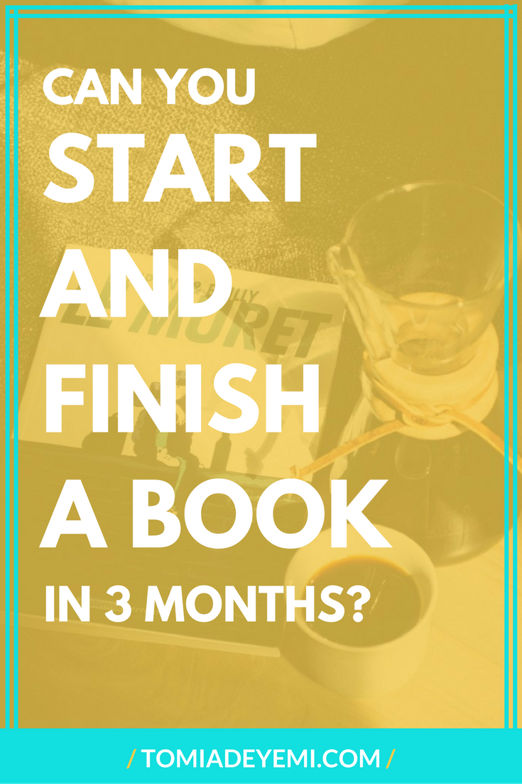 Can You Start And Finish A Book In 3 Months?