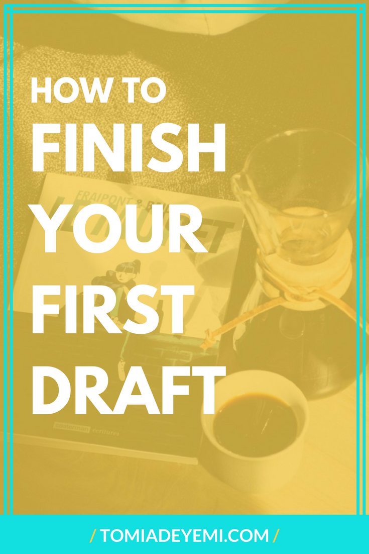 How To Finish Your First Draft