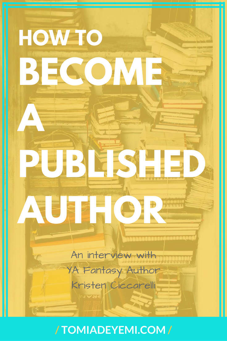 How To Become A Published Author: An Interview With YA Fantasy Author Kristen Ciccarelli
