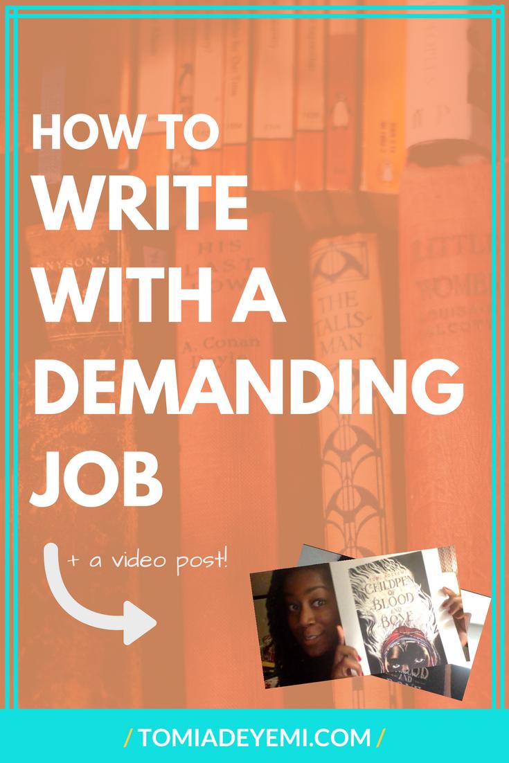 How To Write With A Demanding Job | tomiadeyemi.com