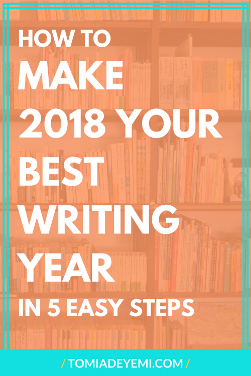 This can finally be the year your writing dreams come true! Click here to Find out how to make 2018 the year you achieve your writing goals in 5 easy steps!