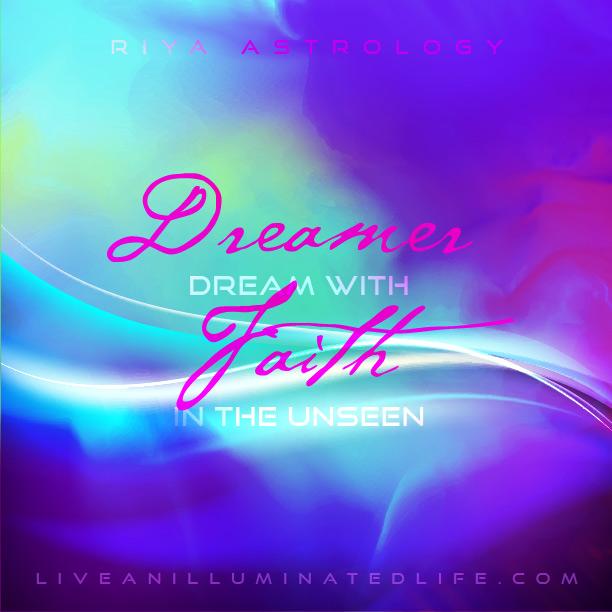 RIYA Astrology - dreamer dream with Faith in the Unseen