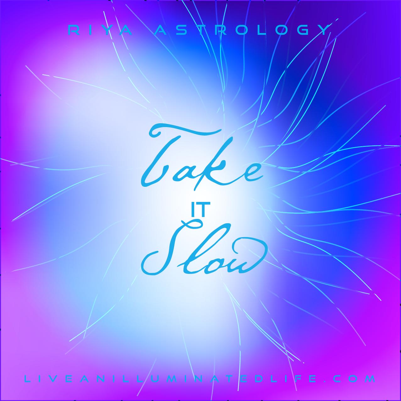 RIYA Astrology - Take It Slow