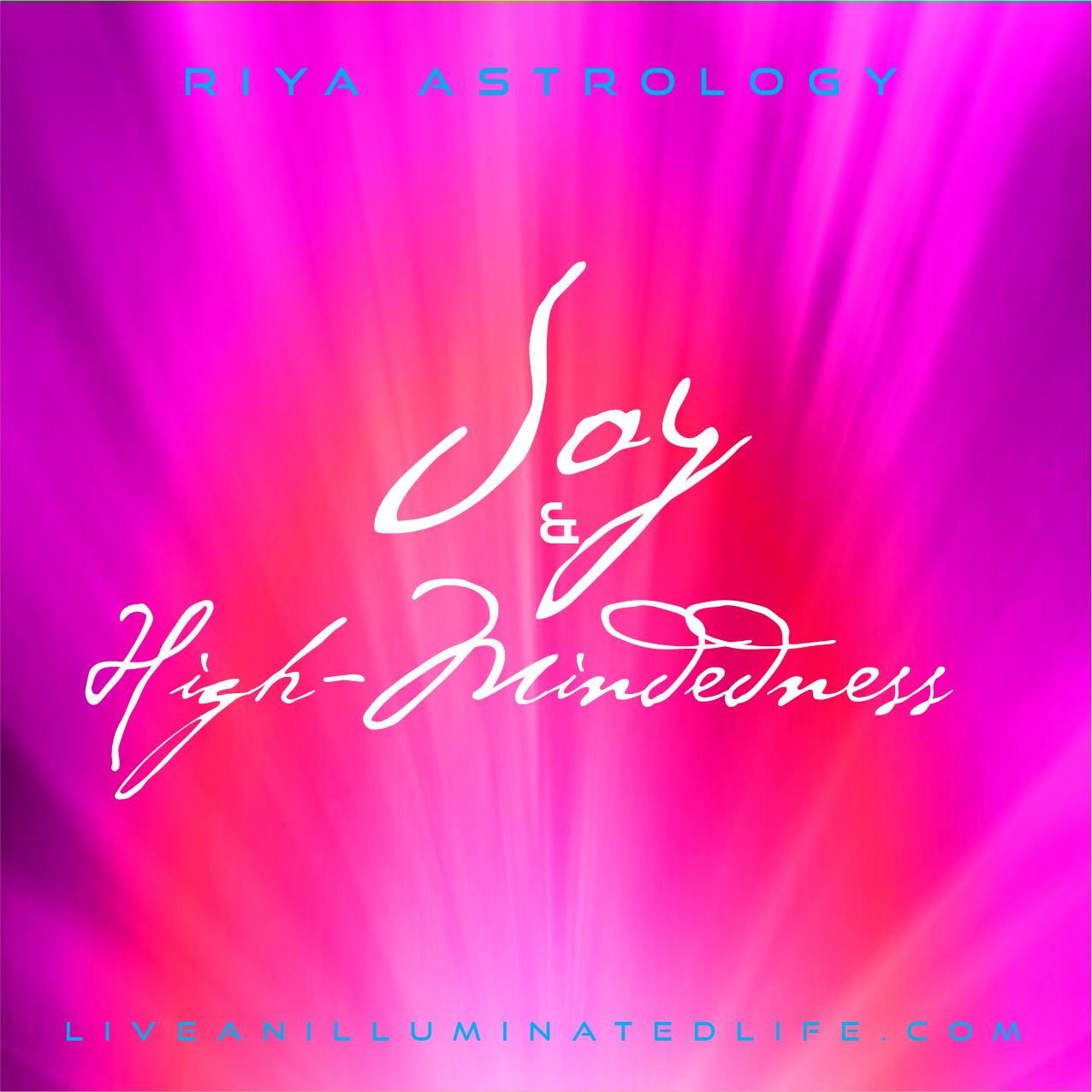 RIYA Astrology  - Joy & High Mindedness