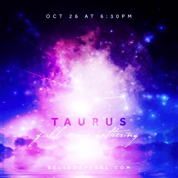 Full Moon Gathering Taurus