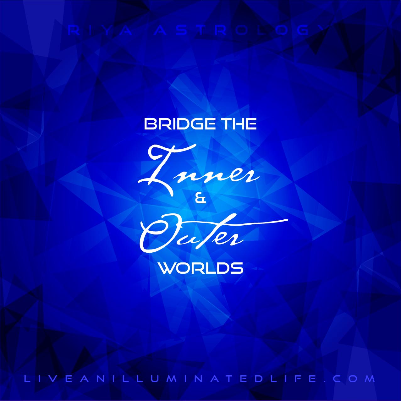 RIYA Astrology  -  Bridge the Inner and Outer Worlds
