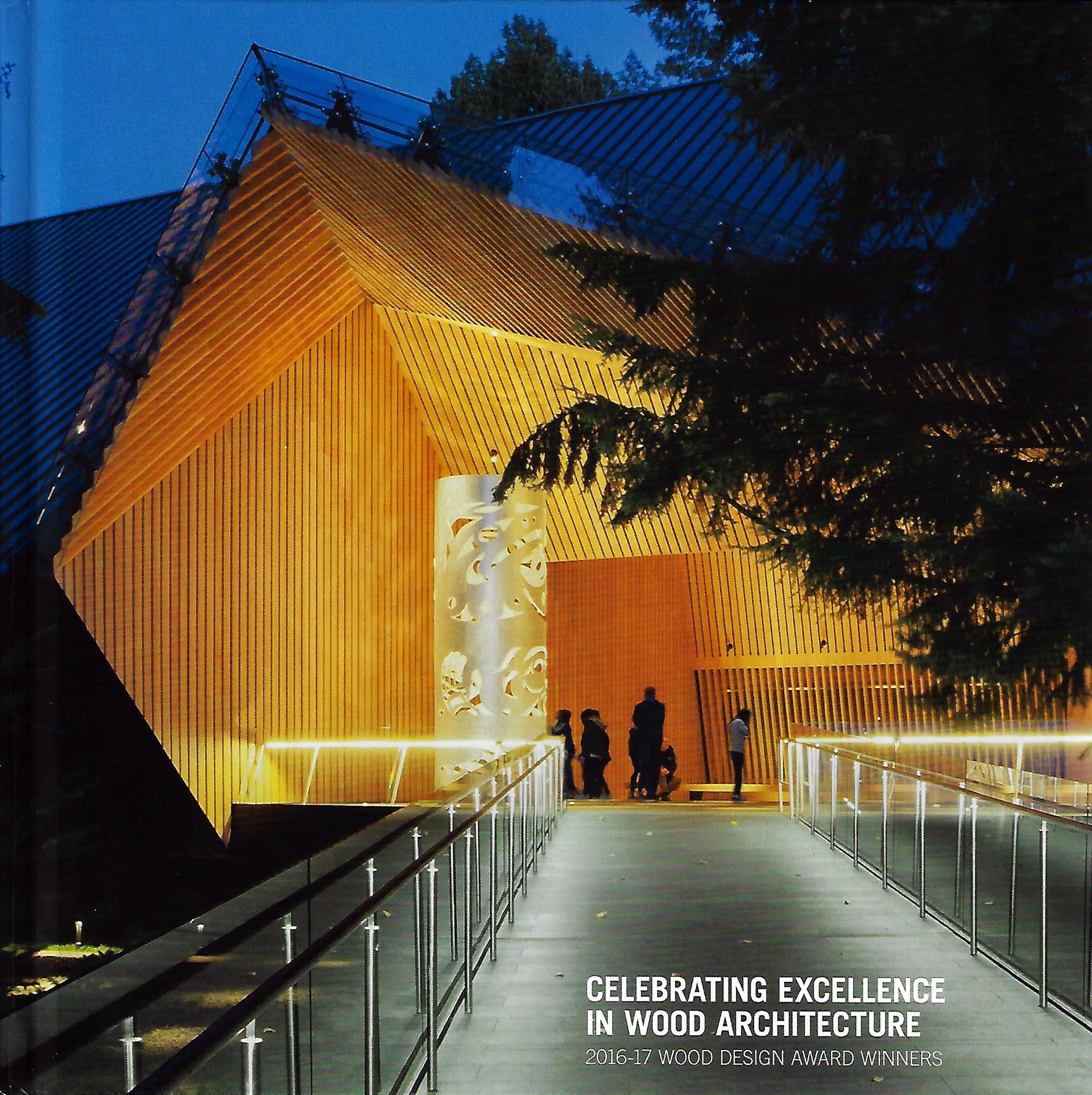 CELEBRATING EXCELLENCE IN WOOD ARCHITECTURE 2016-2017
