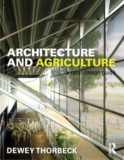 ARCHITECTURE AND AGRICULTURE: A RURAL DESIGN GUIDE