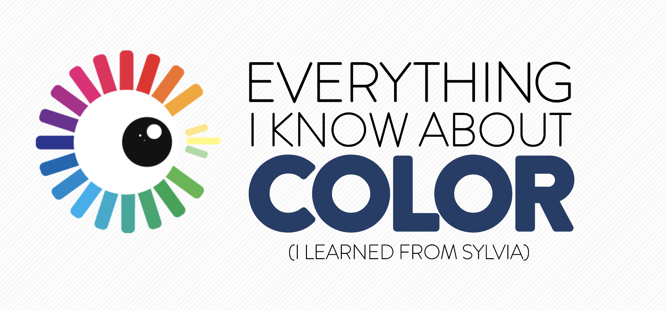 Everything I Know About Color