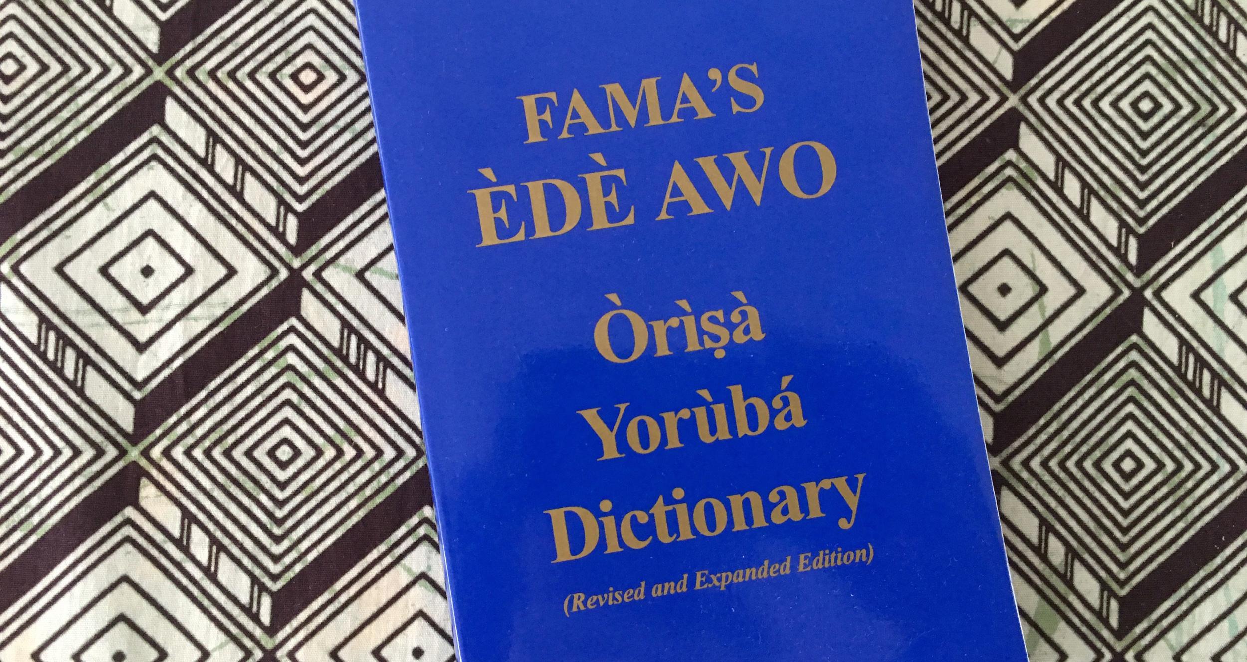 Fama's ede awo dictionary, lukumi, espanol, yoruba