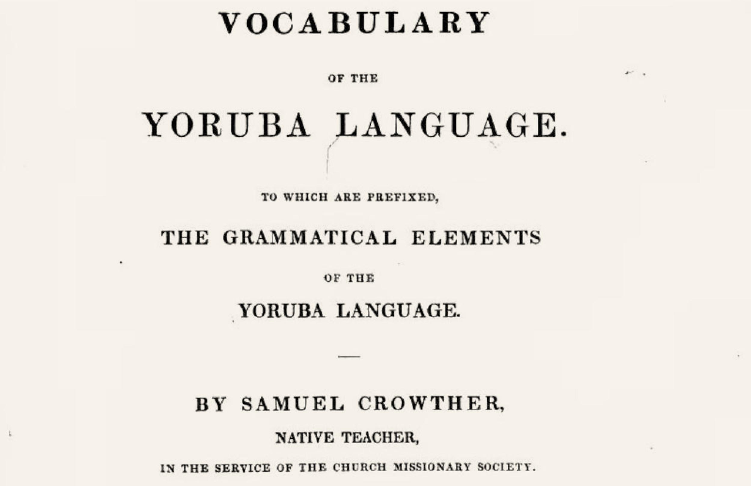 yoruba, samuel crowther, lukumi, slavery, translation