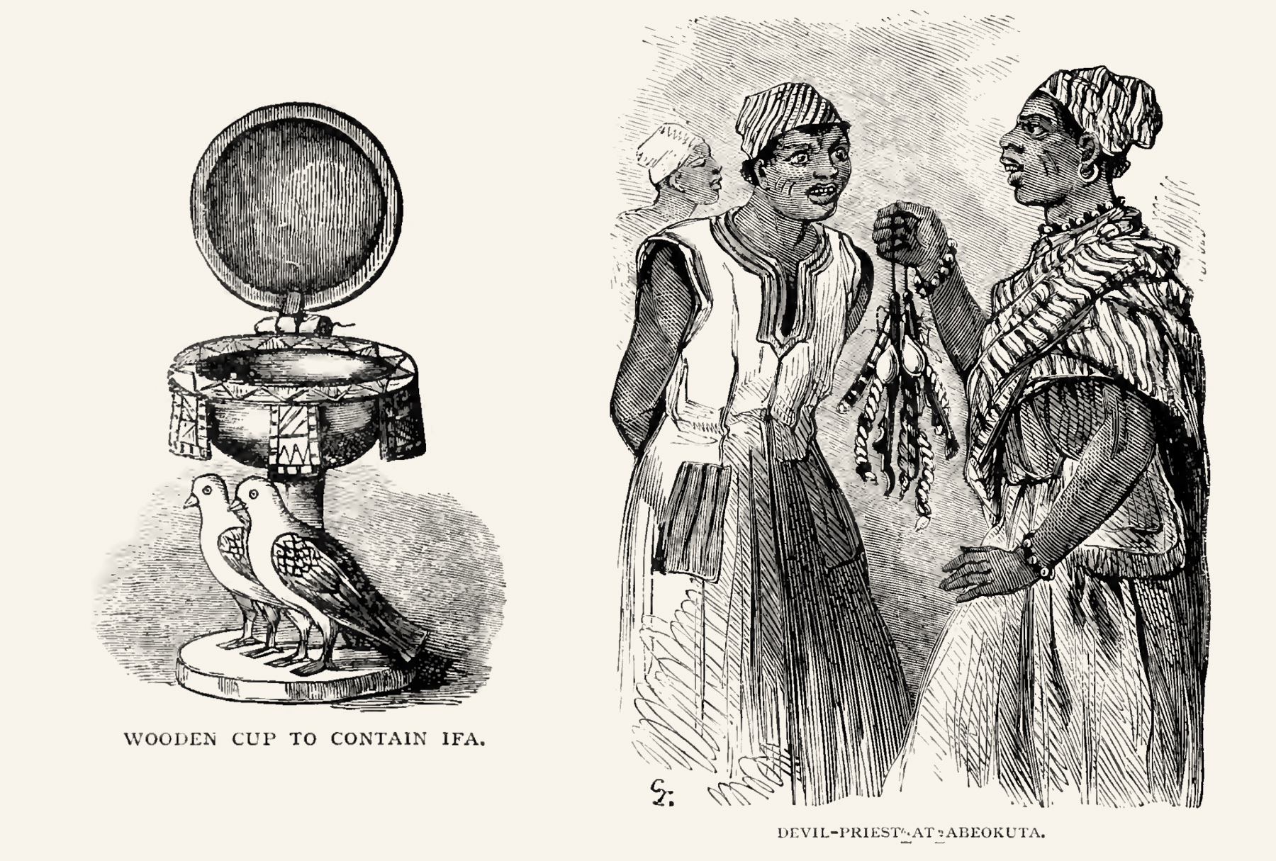 """Left how the illustrator imagined a carved, hinged Ifá bowl to look like, probably from a verbal description. Right a """"fetish-priest"""" of ÈṣùẸlẹ́gbára, the so-called """"devil priest"""" in Abeokuta. It was at that time that Èṣù became falsely equated to the Christian concept of the devil through the use of his name in the Yorùbá bible. No other Orisha names were used, just Èṣù's name, what makes all Olorisha to devil worshippers today in Nigeria. ."""