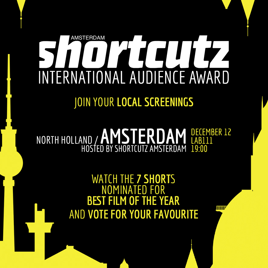AMSTERDAM   HOSTED BY   SHORTCUTZ AMSTERDAM    DECEMBER 12th | @   LAB 111   > 19:00    < TICKETS >