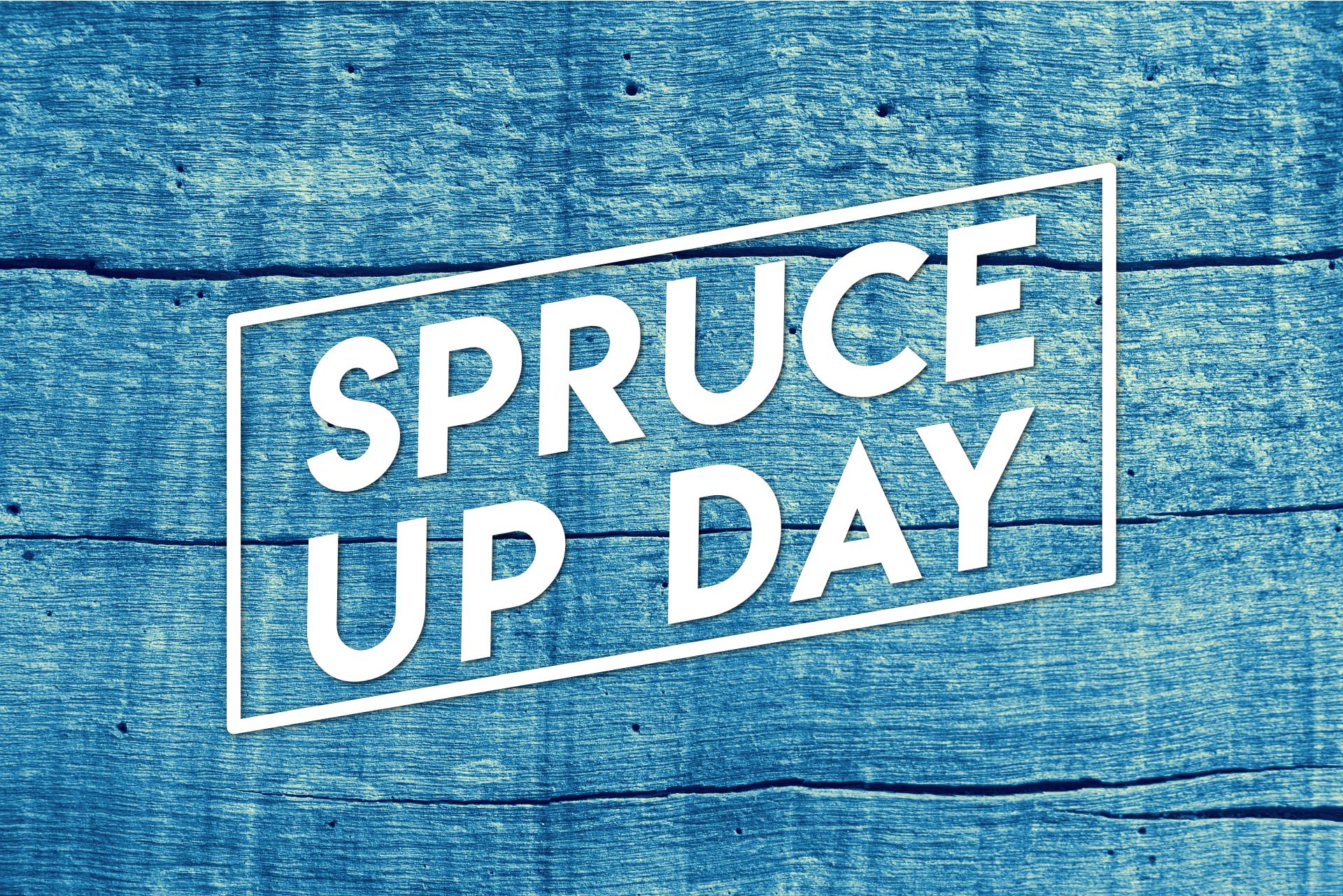 Spruce Up Day.jpg