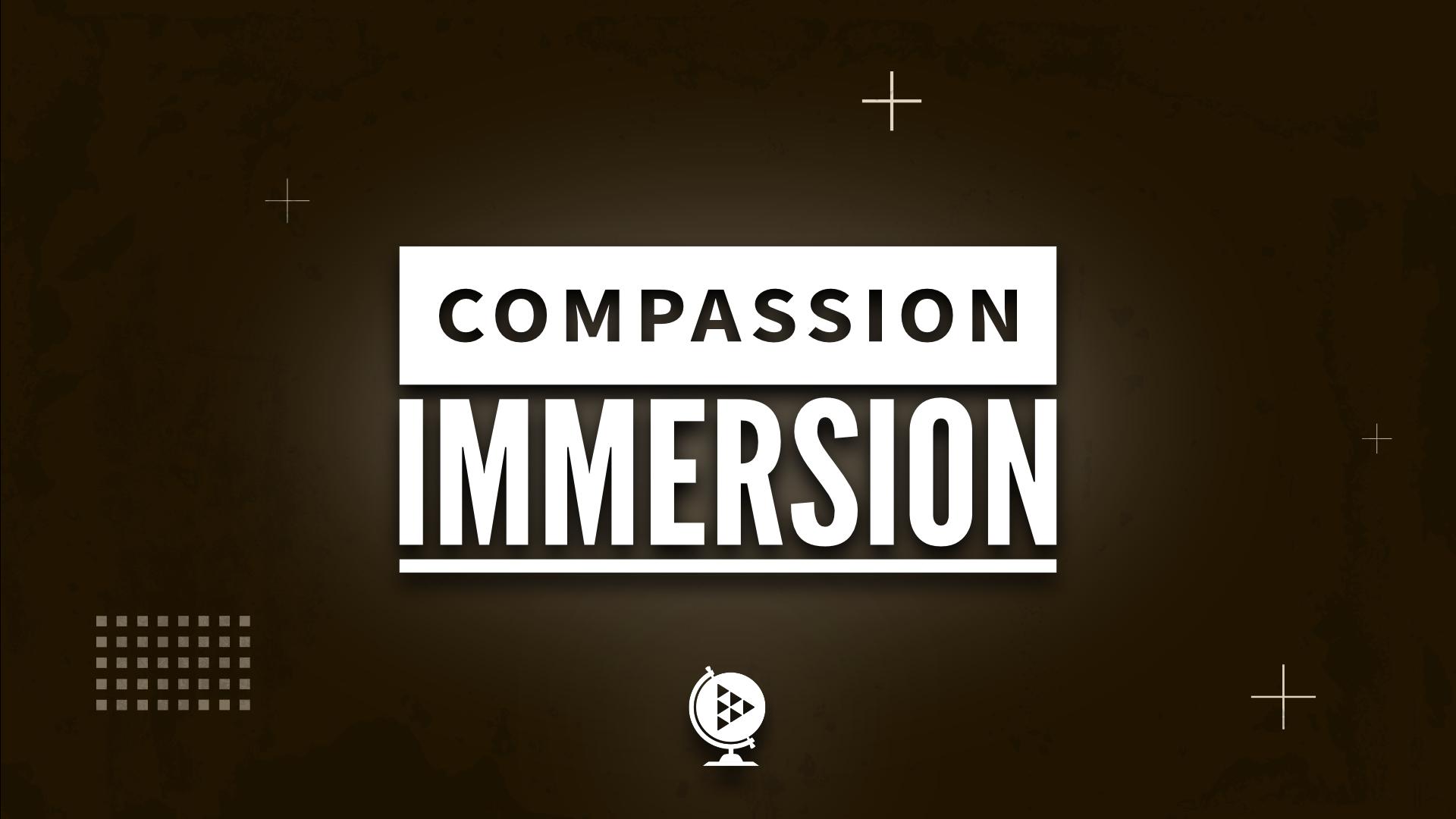Compassion Immersion Sermon Title.jpg