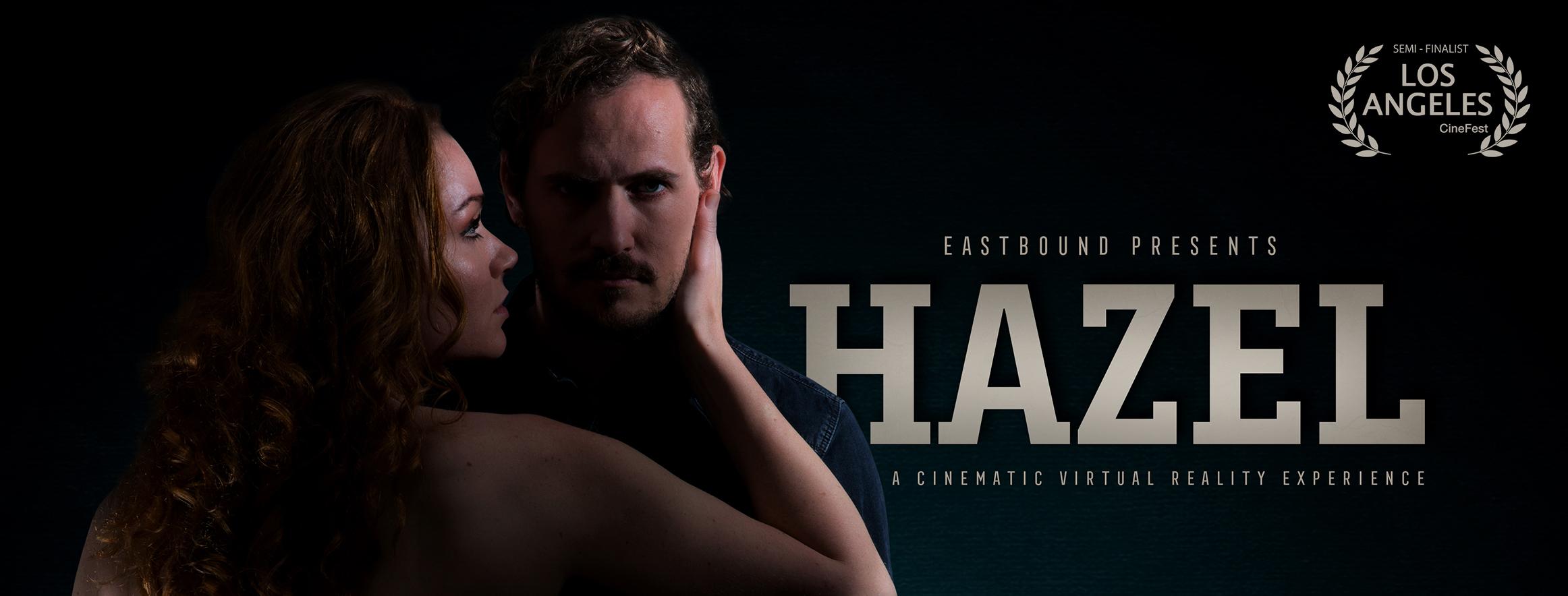 CINEMATIC VR EXPERIENCE 'HAZEL'