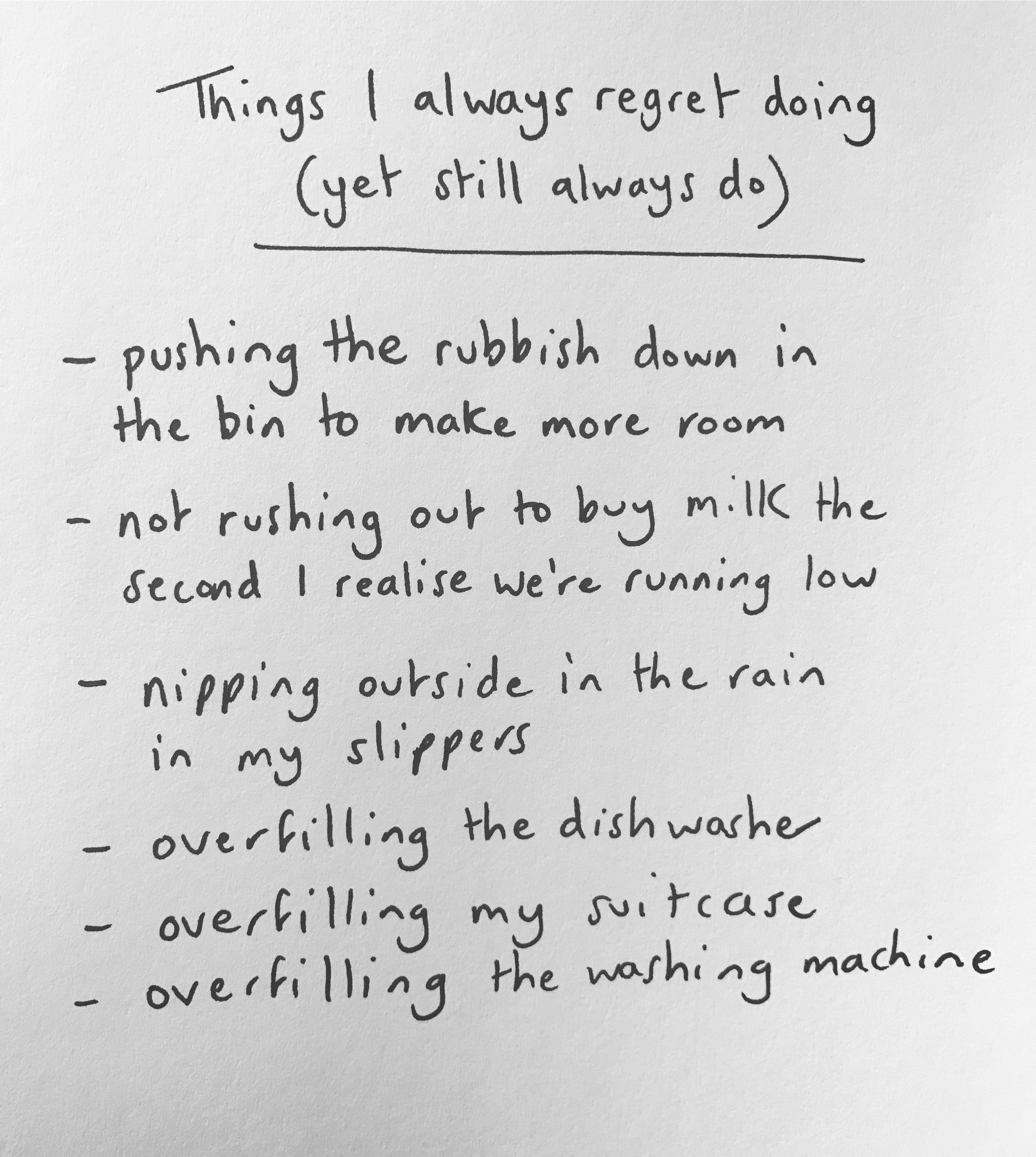 things I always regret doing but still do anyway