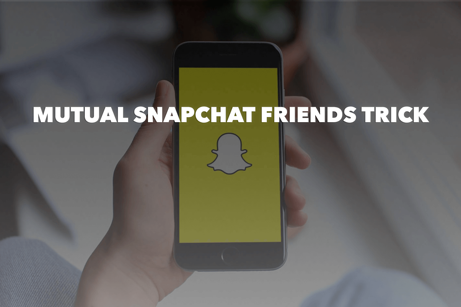 Snapchat Hack: How to See Who's Following You Back on Snapchat