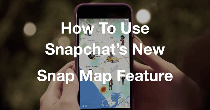how-to-use-snapchats-new-snap-map-feature.png