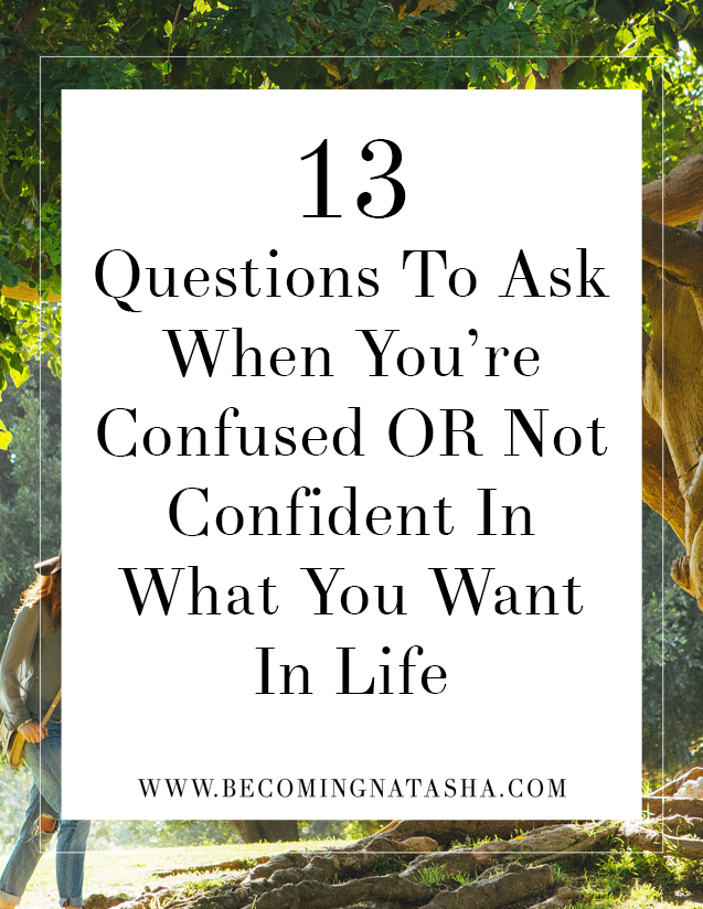 13 Questions To Ask Yourself In Life From Becoming Natasha