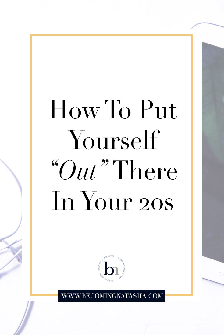 How To Put Yourself Out There