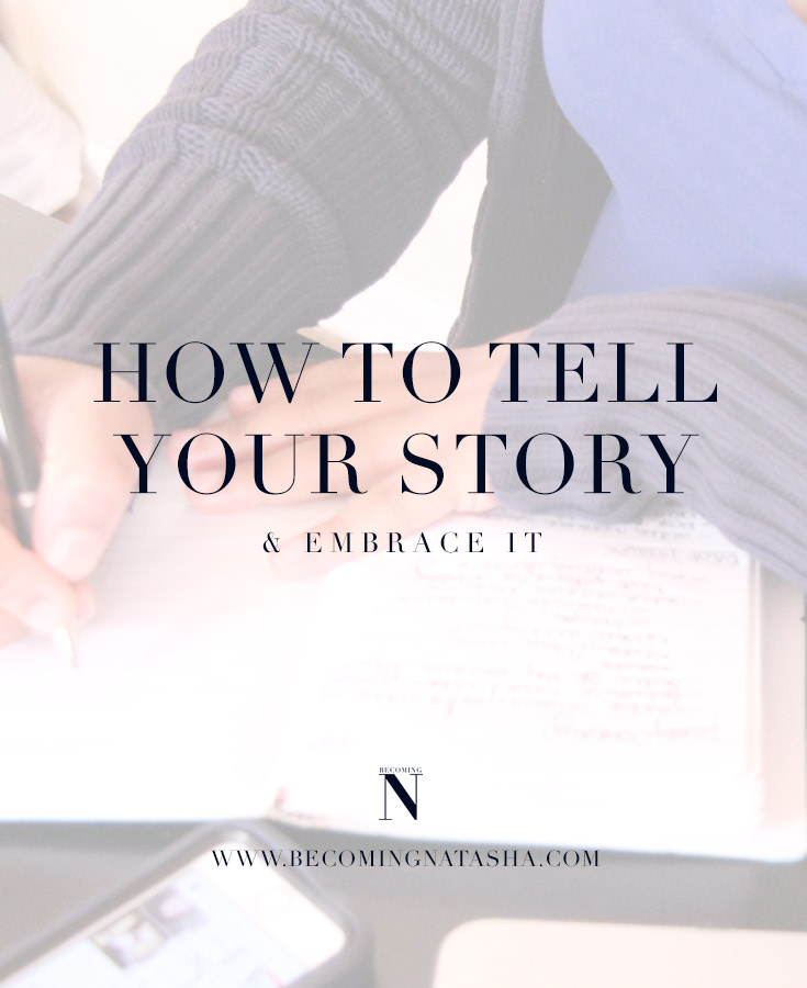 How To Tell Your Story & Embrace It