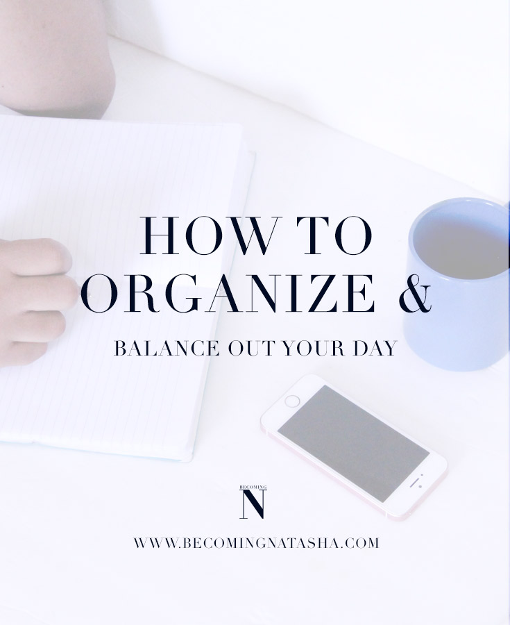 Organizing & Balancing Out Your Day