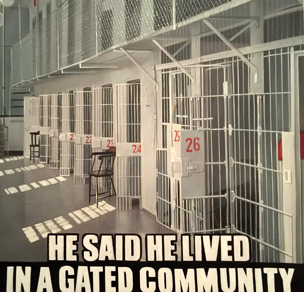 He Said He Lived In Gated Community 49x48.jpg
