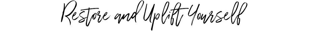 Restore and Uplift Yourself.jpg