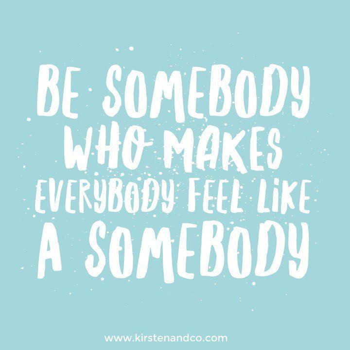 be somebody.jpg