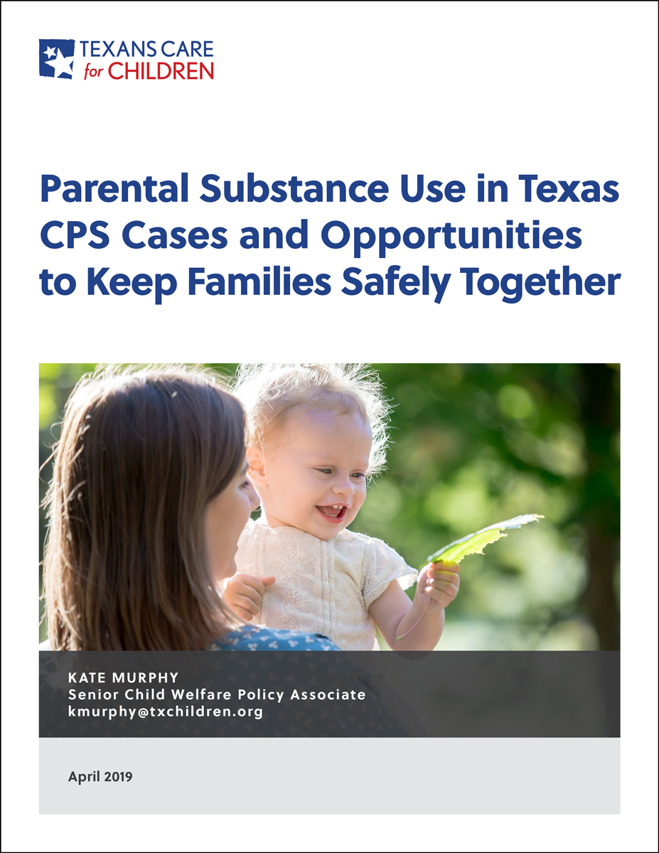 Parental Substance Use in Texas CPS Cases and Opportunities to Keep