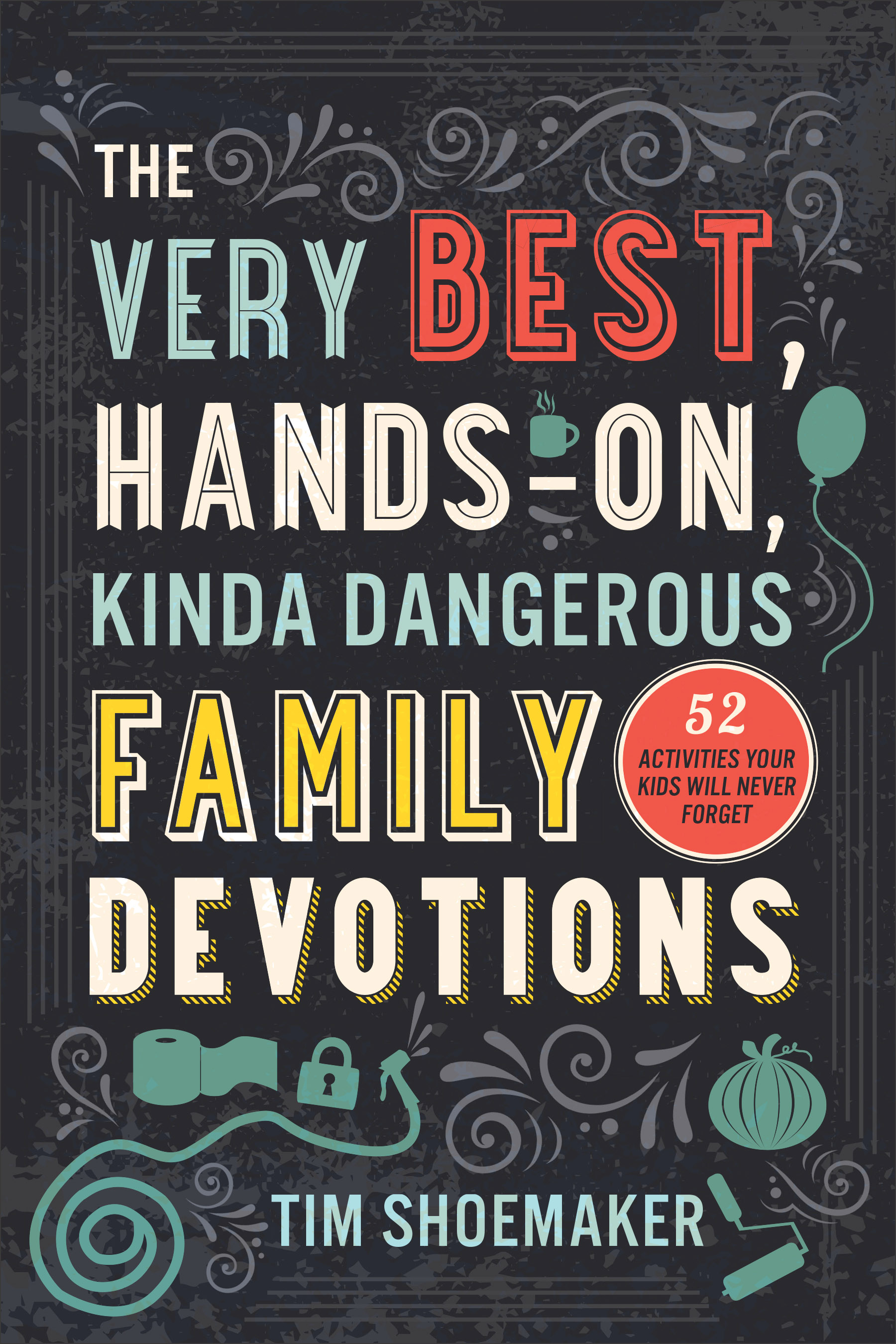 The Very Best Hands On Kinda Dangerous Family Devotions Cover pic.jpg