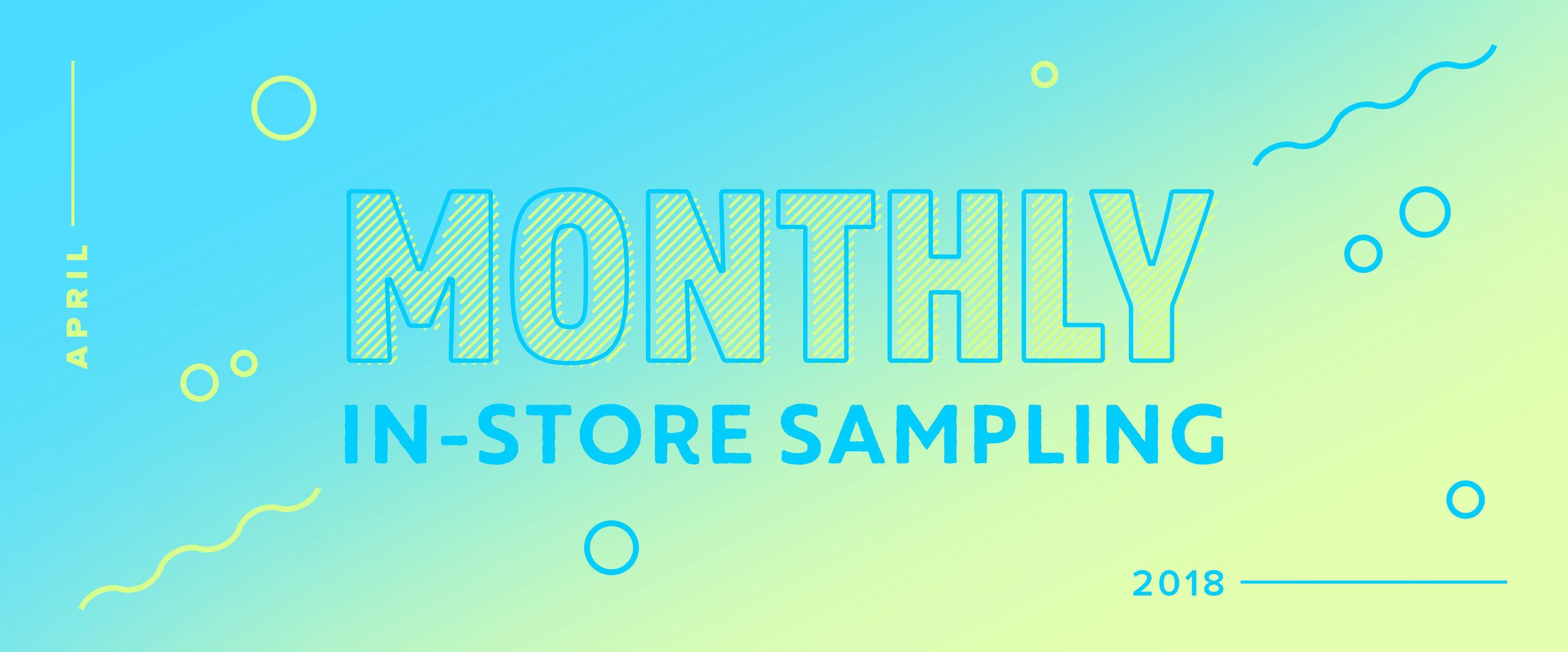 2018_monthly-instore-sampling_april.jpg