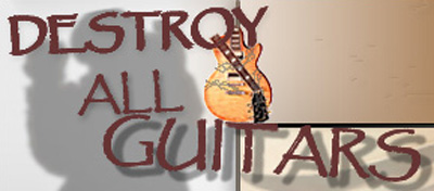 Destroy All Guitars