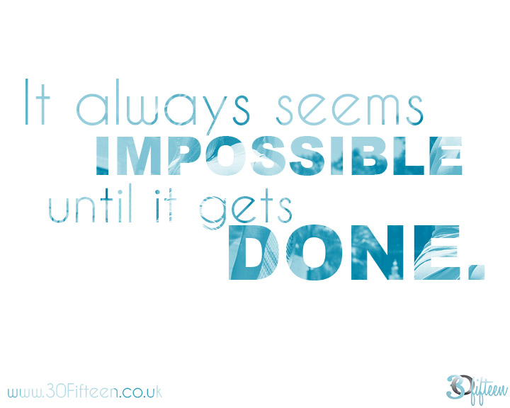 30Fifteen-motivational-monday-impossible-until-done