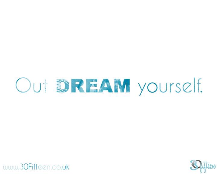 30Fifteen-motivational-monday-out-dream
