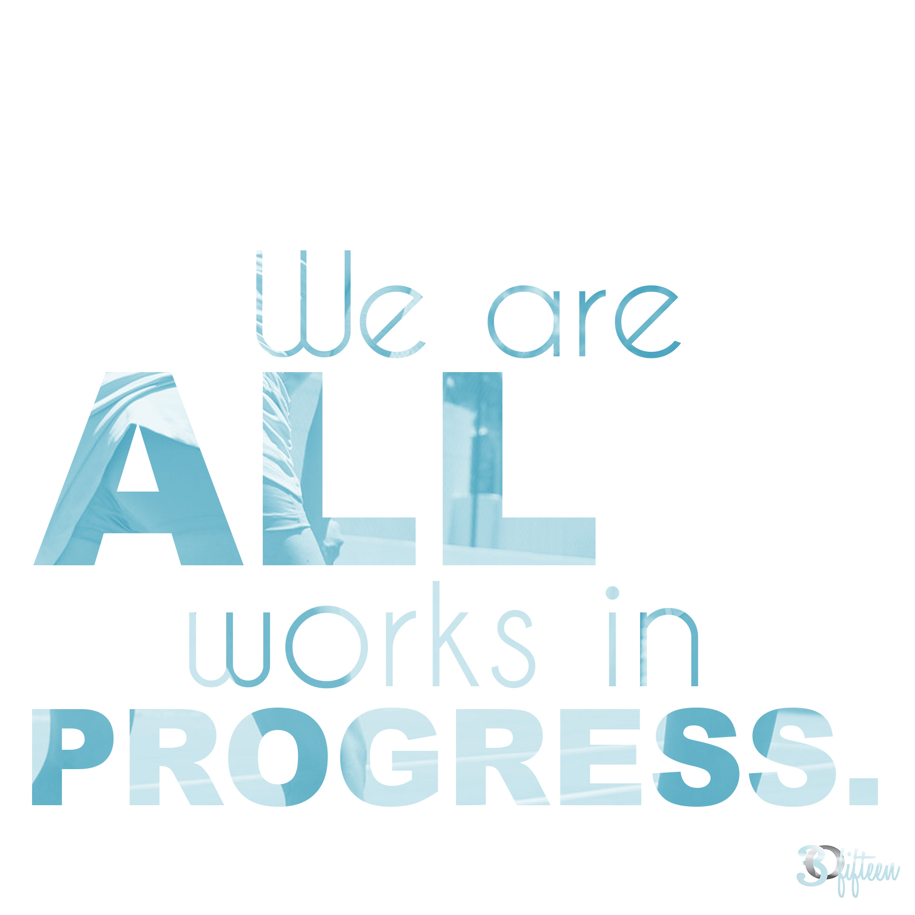 Motivational-Monday-we are all works in progress.jpg
