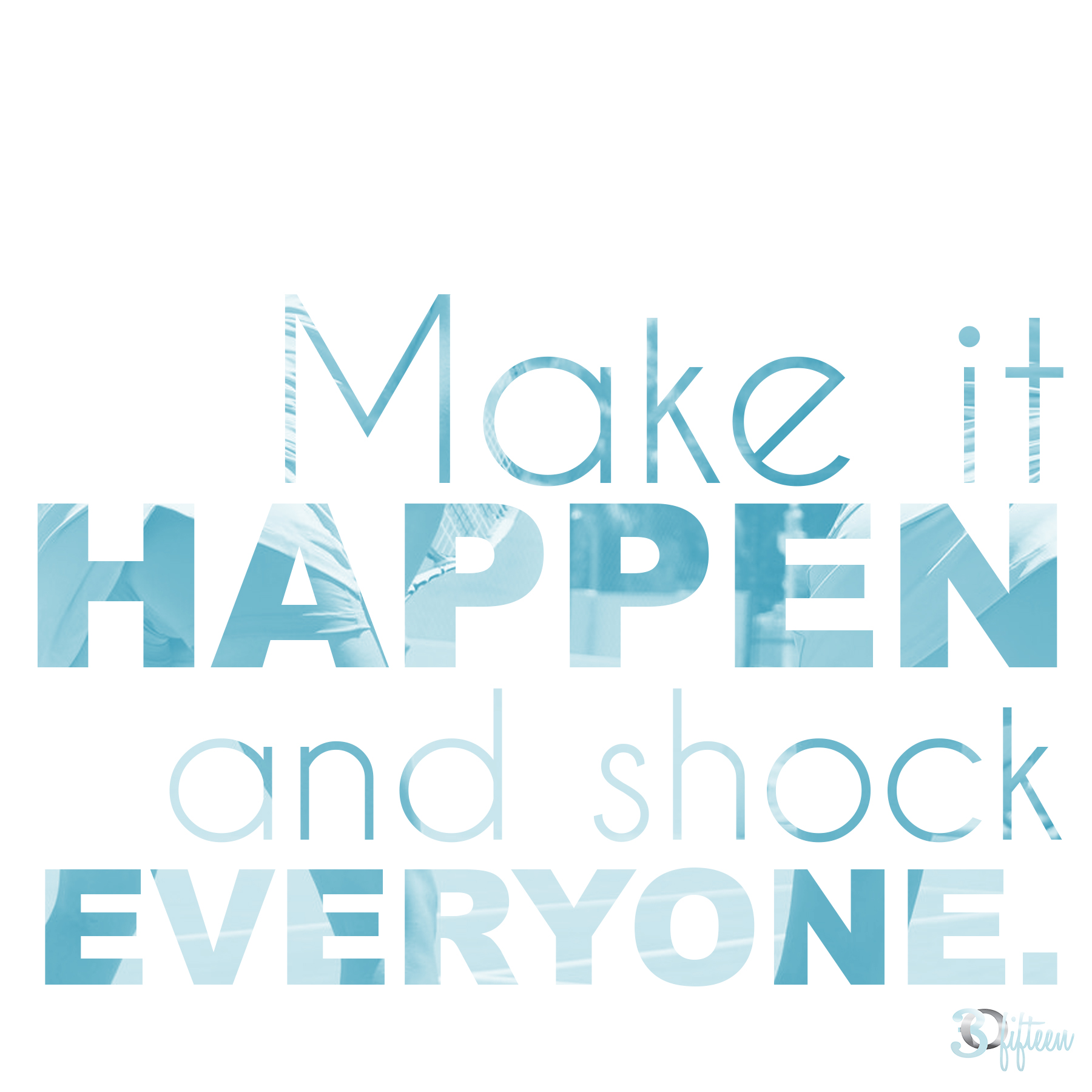 Motivational Monday 30Fifteen Make it happen