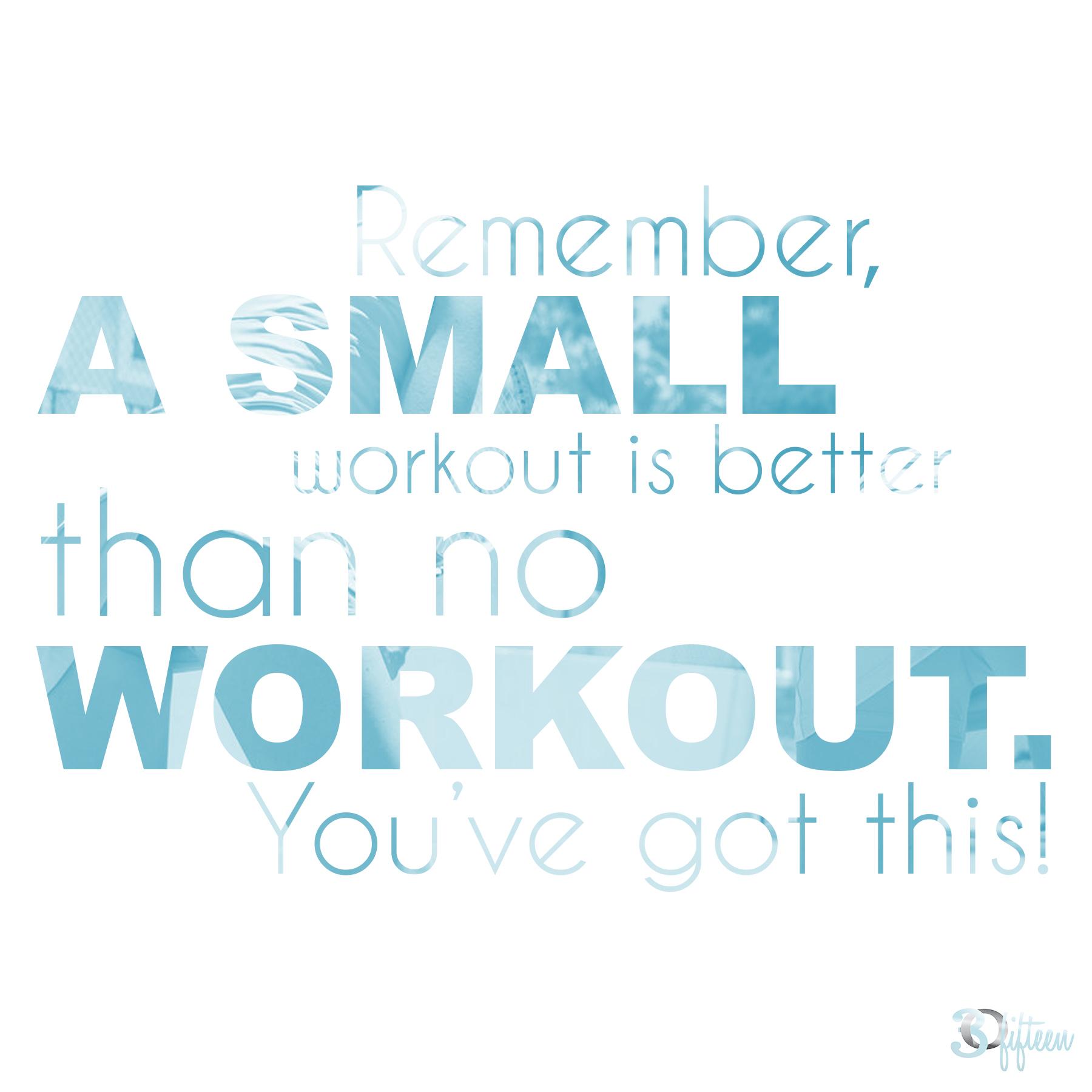 30Fifteen Motivational Monday short workout is better than nothing