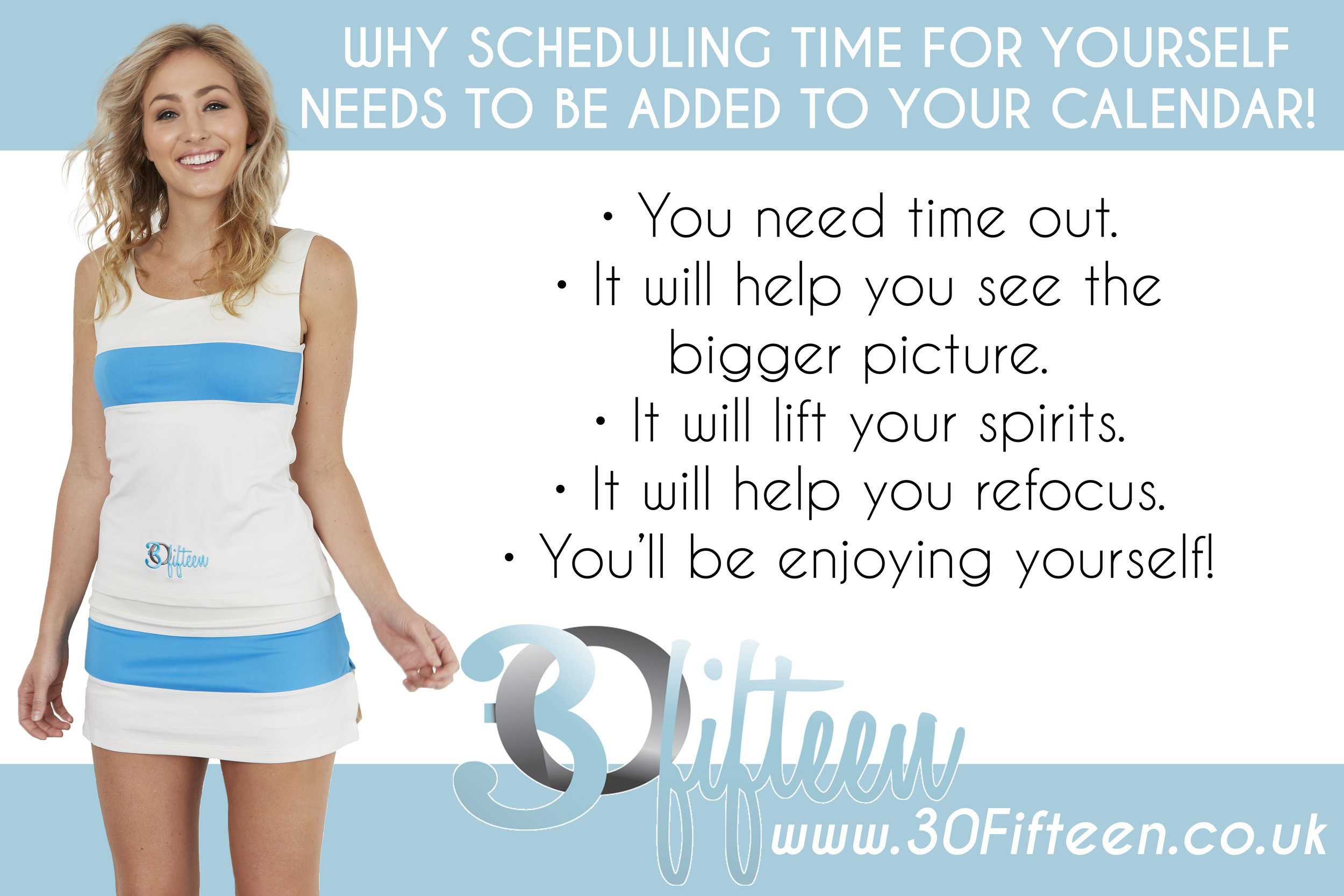 30Fifteen scheduling time for yourself needs to be a priority