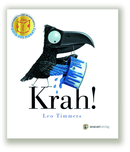 BOOK OF THE MONTH (DECEMBER 2014)    My book 'Crow' (Krah!) was published earlier this year in Germany by Aracari Verlag and it has now been voted 'Book of the month' by the German Academy for Children - and Youth Literature.