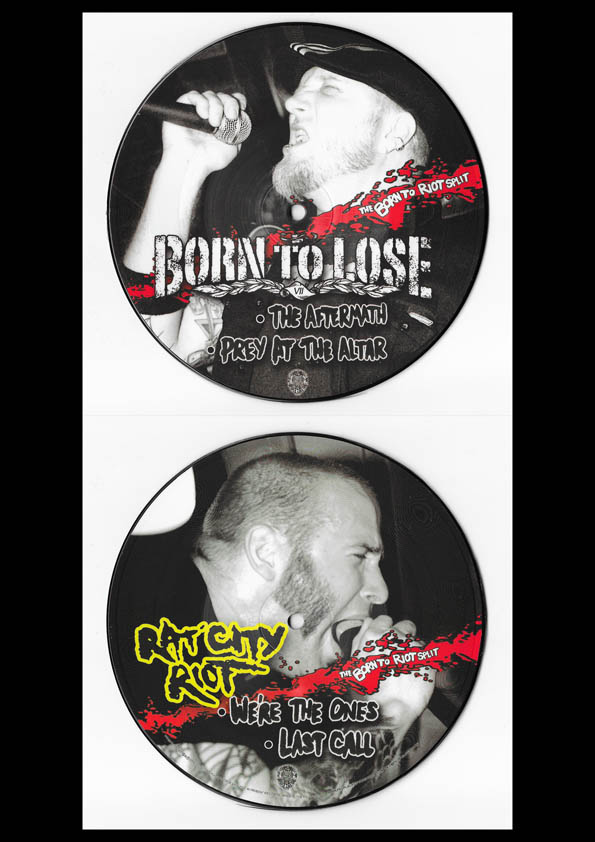 "BORN TO LOSE + RAT CITY RIOT - Born To Riot split pic 7"" (2009)"