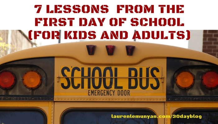 7 Lessons for Kids and Adults from the First Day of School(1).jpg