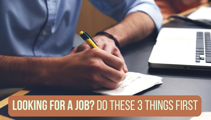 Looking for a Job_ Do These 3 Things First.jpg