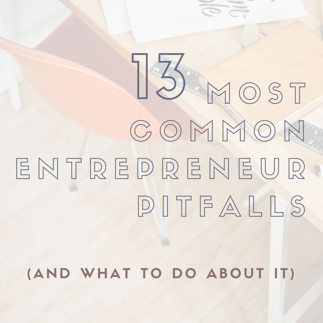 13 Most Common Entrepreneurial Pitfalls.jpg