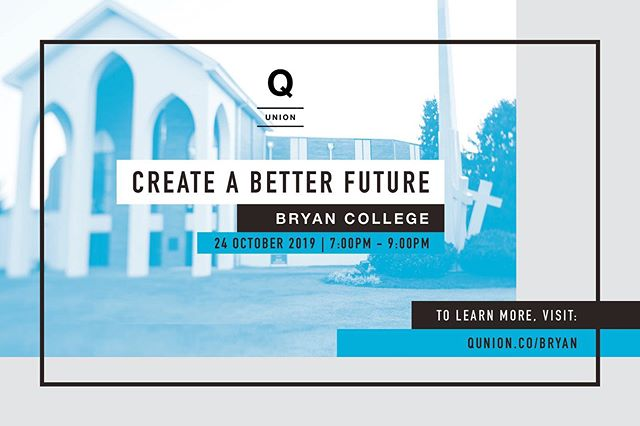 Bryan students, we have a bomb opportunity this month! If you like discussion that will make a difference, asking hard questions, and learning to engage redemptively with our culture, then you should be here. We will have Q Union on October 24th at 7pm in the stophel center. This event is absolutely FREE. So come listen to three student speakers, Titus Prude, Faith Simmons, and Carlos Portillo, and three nationally broadcasted speakers, Rebekah Lyons, Malcolm Gladwell, and Francis Chan, share 9 minute presentations (Think Ted Talks but christian.) You don't want to miss this so make sure to rsvp at Qunion.co/bryan  Can't wait to see you there!