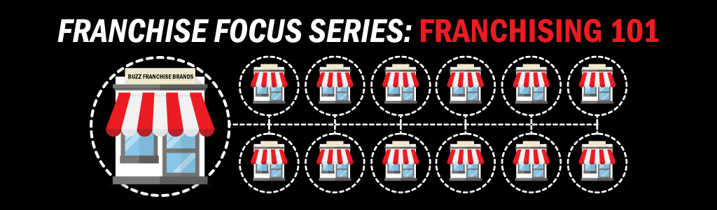 Franchise Focus Series: Franchising 101 graphic on black background